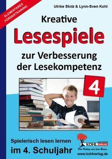 Kohls kreative Lesespiele / 4. Schuljahr: Spielerisch lesen lernen im 4. Schuljahr