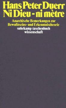 Ni Dieu, ni metre: Anarchische Bemerkungen zur Bewußtseins- und Erkenntnistheorie