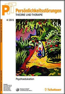 Persönlichkeitsstörungen PTT/ Persönlichkeitsstörungen - Theorie und Therapie, Bd. 4/2015: Psychoedukation