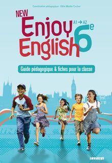Enjoy English 6e A1-A2 : Guide pédagogique & fiches pour la classe