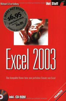 Excel 2003.Mit CD-ROM. Das kompakte Know- how zum perfekten Einsatz von Excel.