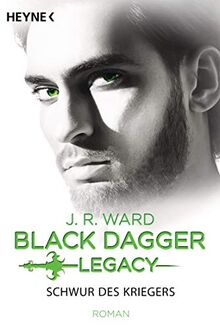 Schwur des Kriegers: Black Dagger Legacy Band 4 - Roman