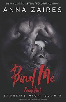 Bind Me - Fessele Mich (Ergreife Mich)