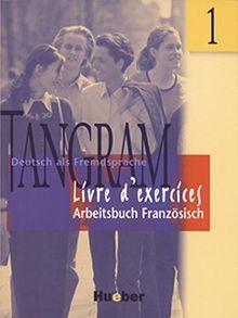 Tangram - Zweibändige Ausgabe. Deutsch als Fremdsprache: Tangram, neue Rechtschreibung, 2 Bde., Bd.1, Arbeitsbuch Französisch