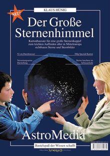 Der Grosse Sternenhimmel: Kartonbausatz für eine große Sternenkuppel zum leichten Auffinden aller in Mitteleuropa sichtbaren Sterne und Sternbilder