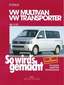 So wird's gemacht. Pflegen - warten - reparieren: VW Multivan / VW Transporter T5 115-235 PS: Diesel 86-174 PS ab 5/2003, So wird's gemacht - Band ... bis 2,5 l/111 kW (150 PS) 4/98-1/03: BD 134