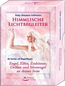 Himmlische Lichtbegleiter - Engel, Elfen, Einhörner, Delfine und Meerengel an deiner Seite