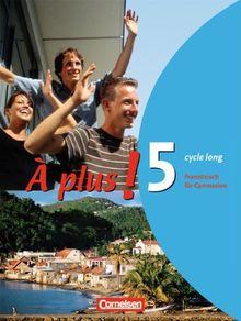 À plus! - Ausgabe 2004: Band 5 (cycle long) - Schülerbuch: Festeinband