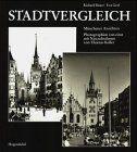 Stadtvergleich. Münchner Ansichten. Photographien von einst mit Neuaufnahmen