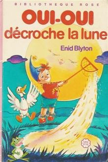 Oui Oui Decroche La Lune Collection Bibliotheque Rose