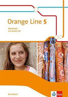 Orange Line 5 Grundkurs: Workbook mit Audio-CD Klasse 9 (Orange Line. Ausgabe ab 2014)