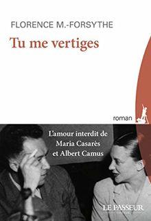 Tu me vertiges : L'amour interdit de Maria Casarès et Albert Camus