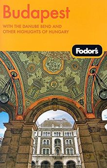 Fodor's Budapest, 2nd Edition: with Highlights of Hungary (Travel Guide, Band 2)