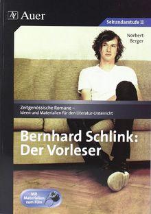 Bernhard Schlink: Der Vorleser: Unterrichtshilfe mit Kopiervorlagen, Mit Materialien zum Film (9. bis 13. Klasse)