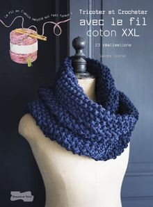 Tricoter et crocheter avec le fil coton XXL