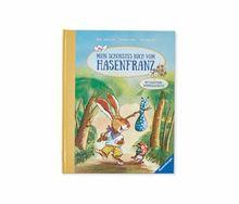 Mein schönstes Buch vom Hasenfranz