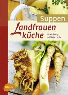 Landfrauenküche Suppen