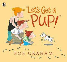 """Let's Get a Pup!"""