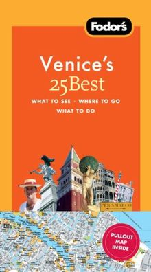 Fodor's Venice's 25 Best, 7th Edition (Full-color Travel Guide)