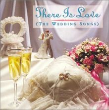 There Is Love Wedding Songs De Va There Is Love Wedding Song