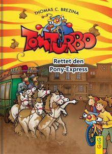 Tom Turbo: Rettet den Ponyexpress