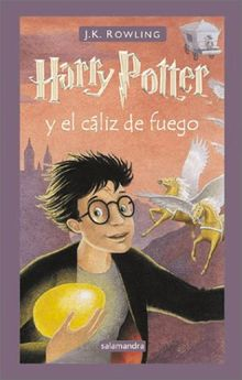 Harry Potter y el Caliz del Fuego = Harry Potter and the Goblet of Fire (Serie Harry Potter)