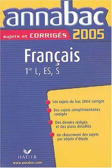 Français 1e séries générales L, ES, S (Annabac)