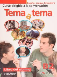 Tema a Tema - Curso De Conversacion: Libro Del Alumno (B2)