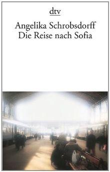 Die Reise nach Sofia: Roman