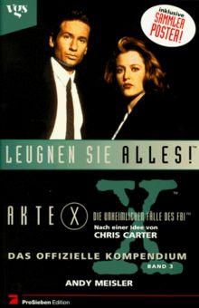 Akte X, Die unheimlichen Fälle des FBI, Das offizielle Kompendium, Bd.3, Leugnen Sie alles!