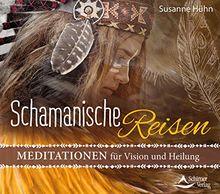 CD Schamanische Reisen: Meditationen für Vision und Heilung