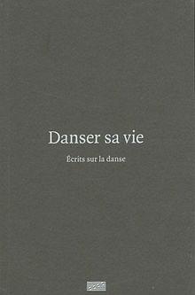 Danser SA Vie - Anthologie