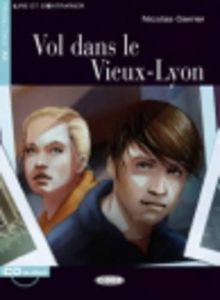 Vol Dans le Vieux-Lyon [With CD (Audio)] (Lire Et S'Entrainer)