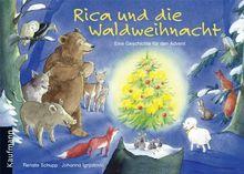 Rica und die Waldweihnacht: Eine Geschichte für den Advent