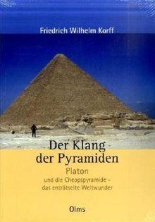 Der Klang der Pyramiden: Platon und die Cheopspyramide - das enträtselte Weltwunder