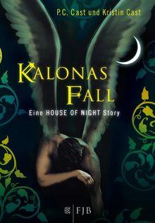 Kalonas Fall: Eine House-of-Night-Story