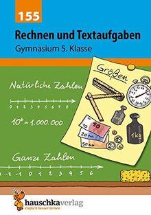 Rechnen und Textaufgaben - Gymnasium 5. Klasse