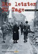 Die letzten 50 Tage. 1945 - Als der Krieg zu Ende ging