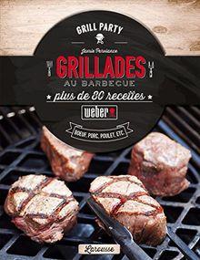 Grillades au barbecue : Plus de 80 recettes