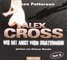 Wer hat Angst vorm Schattenmann: Alex Cross-Reihe, Teil 5.