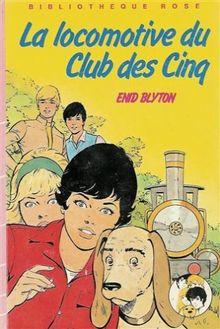 La locomotive du club des cinq : Collection : Bibliothèque rose cartonnée