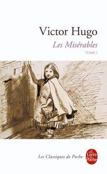 Les Misérables, tome 1: Vol 1 (Le Livre de Poche)