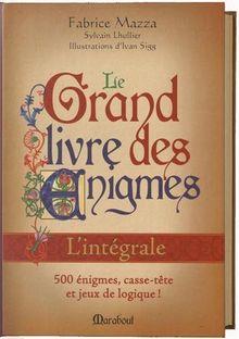 Le grand livre des énigmes : L'intégrale