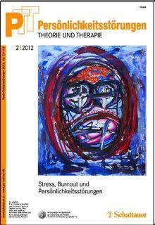 Persönlichkeitsstörungen PTT / Persönlichkeitstörungen - Theorie und Therapie Bd. 2/2012: Stress, Burnout und Persönlichkeit: 62 2/2012