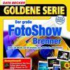 Der große FotoShow Brenner, 1 CD-ROM Fotos mit Musik auf CD brennen und effektvoll präsentieren. Für Windows 98/98SE/ME/2000/XP