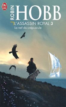 L'Assassin royal, tome 3 : La Nef du crépuscule (Science Fiction)