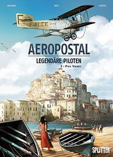 Aeropostal - Legendäre Piloten: Band 3. Paul Vachet