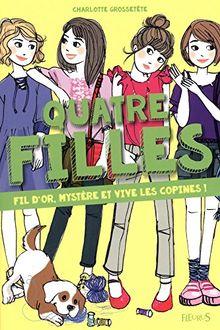 Quatre filles T. 7 - Fil d'Or, Mystère et Vive les Copines !