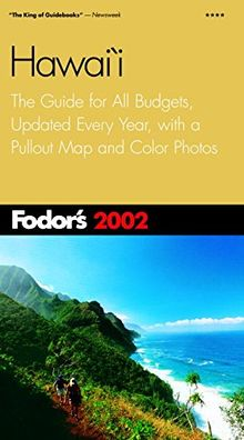 Fodor's Hawaii 2002: The Guide for All Budgets, Updated Every Year, with a Pullout Map and Color Photos (Travel Guide)