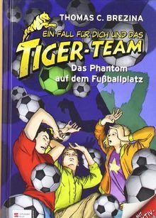 Ein Fall für dich und das Tiger-Team, Band 21: Das Phantom auf dem Fußballplatz